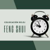 Feng Shui: Colocación del Reloj