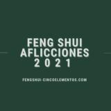 Feng Shui: Aflicciones 2021
