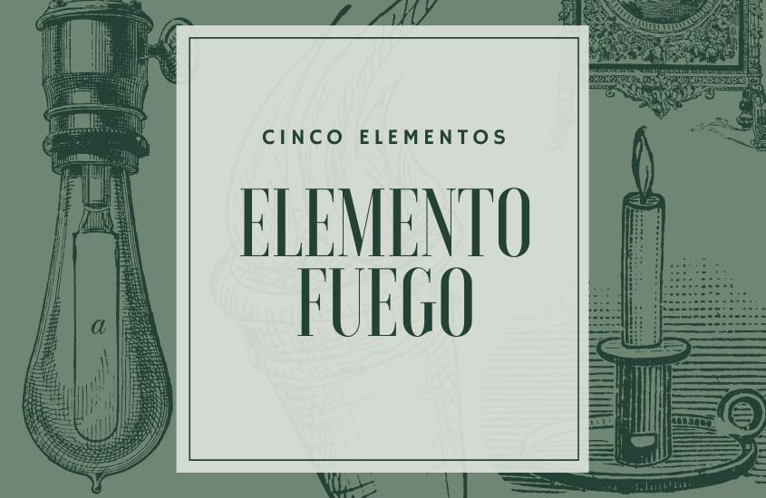 Elemento Fuego y Los Cinco Elementos