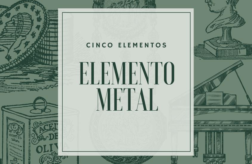 Elemento Metal y Los Cinco Elementos
