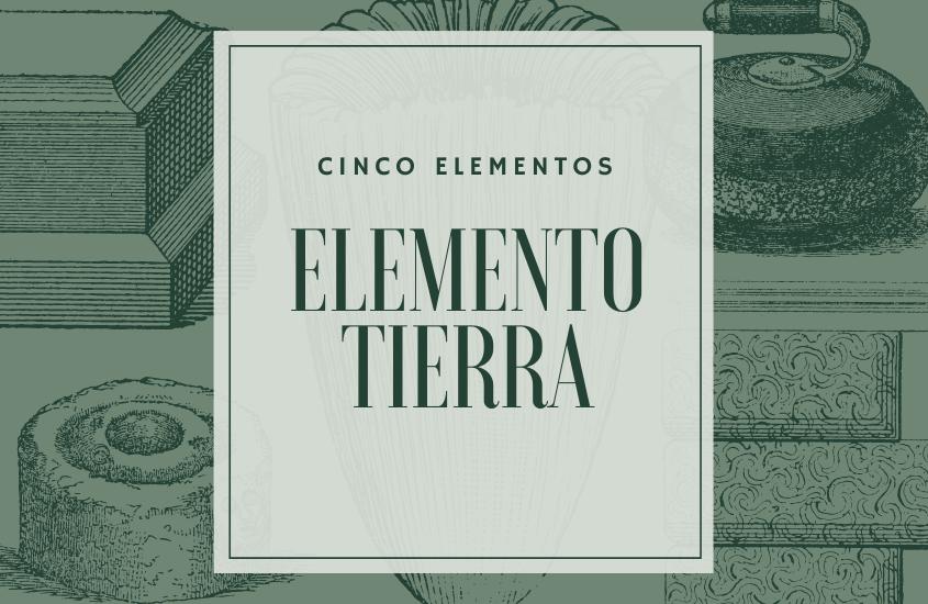 Elemento Tierra y Los Cinco Elementos