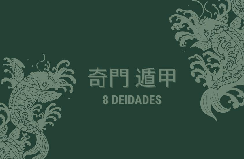Qi Men Dun Jia y Las 8 Deidades