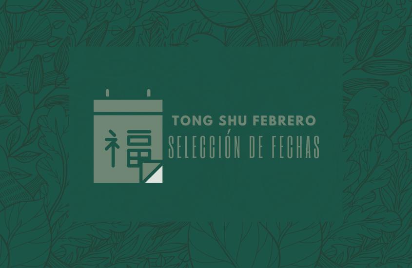 Tong Shu Febrero 2021