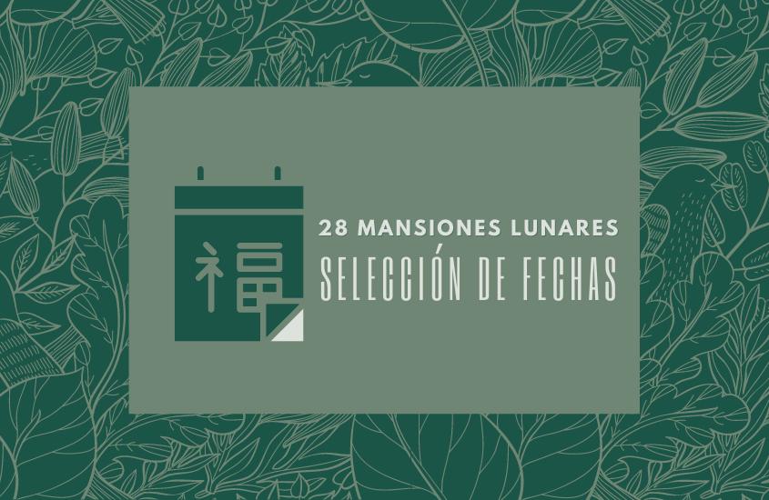 Selección de Fechas: 28 Mansiones Lunares