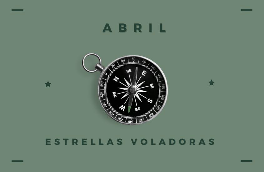 Estrellas Voladoras Abril 2021