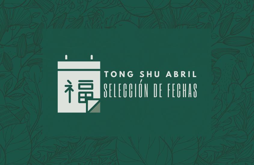 Tong Shu Abril 2021
