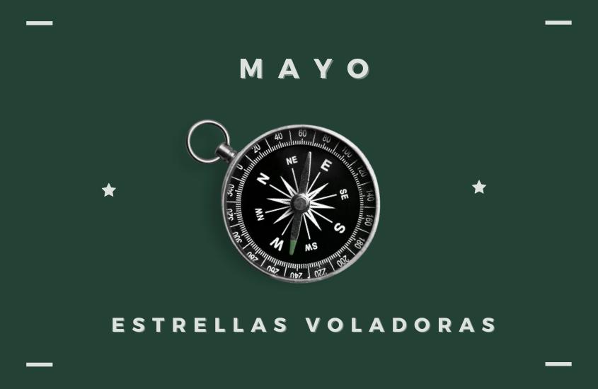 Estrellas Voladoras Mayo 2021