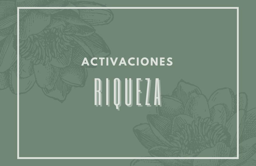 Activaciones de Riqueza Junio – Julio 2021